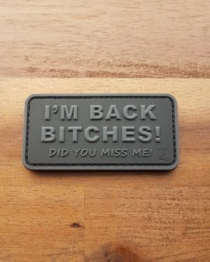 AIRSOFT PATCH – I´M BACK BITCHES